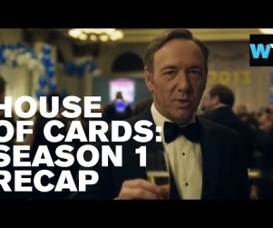 House of Cards Season 1: A Four-Minute Rewind