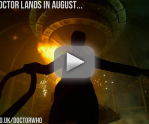 Doctor Who to Return in August: Watch the Teaser!