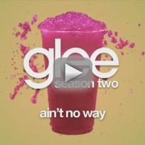 Glee Cast - Ain't No Way
