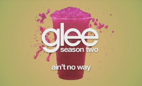 Glee Cast - Ain't No Way